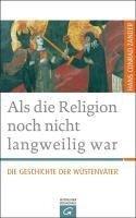 Als die Religion noch nicht langweilig war - Hans Conrad Zander