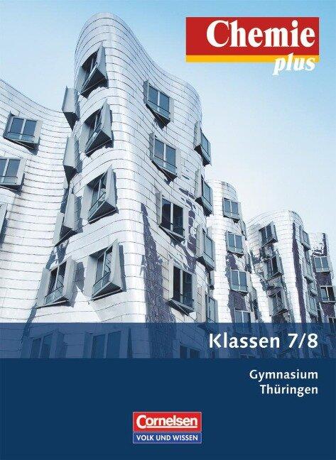 Chemie plus 7./8. Schuljahr. Schülerbuch Gymnasium Thüringen - Barbara Arndt, Karin Arnold, Volkmar Dietrich, Andreas Eberle, Stephanie Kunze