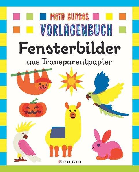 Mein buntes Vorlagenbuch - Fensterbilder aus Transparentpapier. Ab 4 Jahren - Norbert Pautner