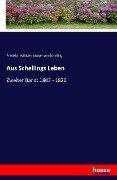 Aus Schellings Leben - Friedrich Wilhelm Joseph Von Schelling