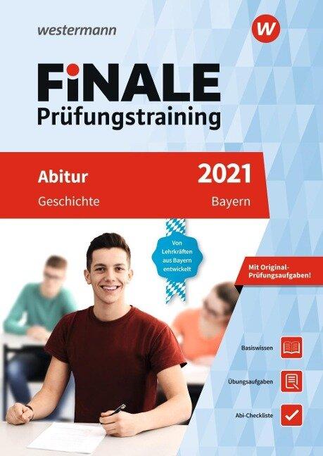FiNALE Prüfungstraining 2021 Abitur Bayern. Geschichte - Sigrid Fehn, Hans-Martin Kühl, Emil Wanek