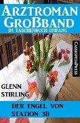 Arztroman Großband - Der Engel von Station 3b - Glenn Stirling