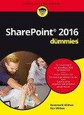 SharePoint 2016 für Dummies - Rosemarie Withee, Ken Withee
