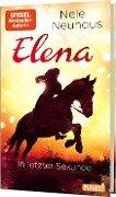 Elena - Ein Leben für Pferde 7: In letzter Sekunde - Nele Neuhaus