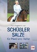 Schüßler-Salze für Pferd und Reiter - Claudia Bergmann-Scholvien