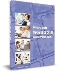Microsoft Word 2010 Basiswissen - Christian Bildner