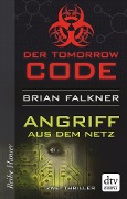 Tomorrow Code - Angriff aus dem Netz - Brian Falkner