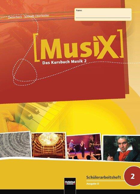 MusiX 2. Schülerarbeitsheft. Allg. Ausgabe D - Markus Detterbeck, Gero Schmidt-Oberländer