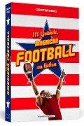 111 Gründe, American Football zu lieben - Christian Riedel