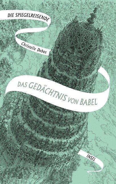 Die Spiegelreisende Band 3 - Das Gedächtnis von Babel - Christelle Dabos