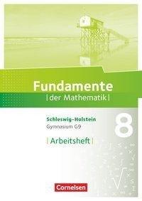 Fundamente der Mathematik 8. Schuljahr - Schleswig-Holstein G9 - Arbeitsheft mit Lösungen -