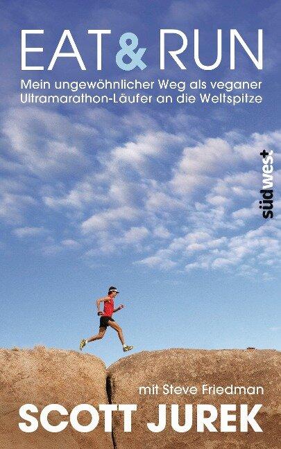 Eat & Run - Scott Jurek, Steve Friedman
