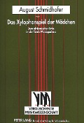 Das Xylophonspiel der Mädchen - August Schmidhofer