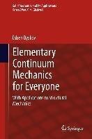 Elementary Continuum Mechanics for Everyone - Esben Byskov