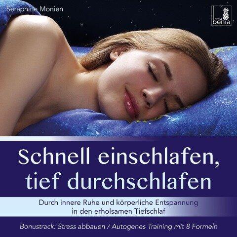 Schnell einschlafen, tief durchschlafen - Einschlafmeditation CD {inkl. Autogenes Training zum Stress Abbauen} - Seraphine Monien