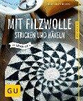 Mit Filzwolle stricken und häkeln - Heidi Grund-Thorpe
