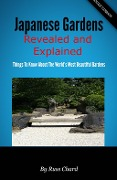 Japanese Gardens Revealed and Explained - Russ Chard