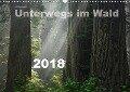 Wälderweit - Unterwegs im Wald I (Wandkalender 2018 DIN A3 quer) - Christian Bauffold