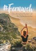 #Fernweh - Melanie Schillinger, Julia Lassner