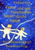 Florian und sein Florentinchen sausen durchs Weltall - Friedrich Kuhn