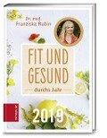 Fit und Gesund durchs Jahr 2019 - Franziska Rubin