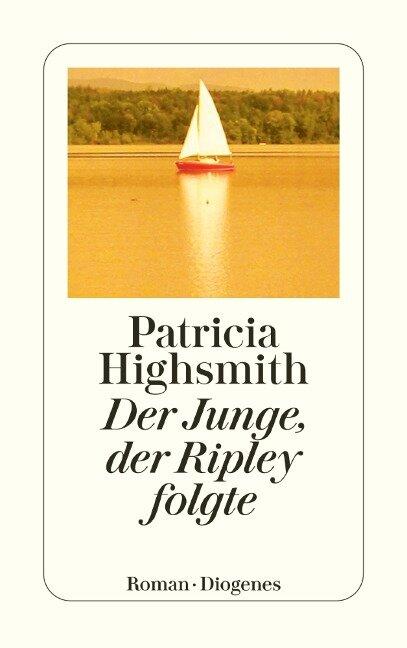 Der Junge, der Ripley folgte - Patricia Highsmith