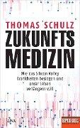 Zukunftsmedizin - Thomas Schulz
