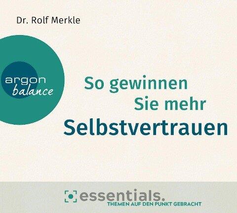 So gewinnen Sie mehr Selbstvertrauen - Rolf Merkle