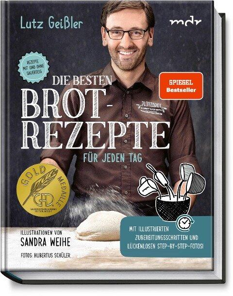 Die besten Brotrezepte für jeden Tag - Lutz Geißler