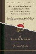 Geschichte der Geheimen Gesellschaften und der Republikanischen Partei in Frankreich - Lucien De La Hodde