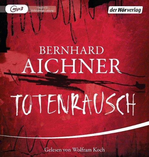 Totenrausch - Bernhard Aichner
