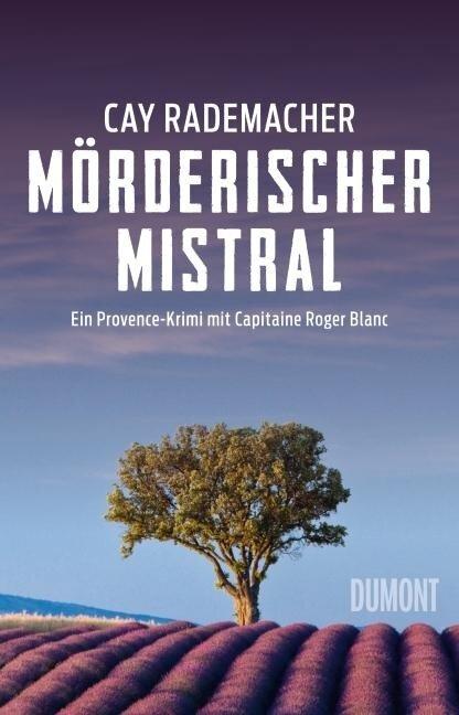 Mörderischer Mistral - Cay Rademacher