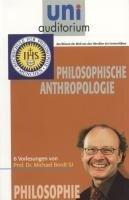 Philosophische Anthropologie - Michael Bordt