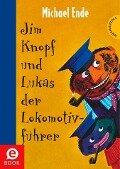 Jim Knopf: Jim Knopf und Lukas der Lokomotivführer - Michael Ende
