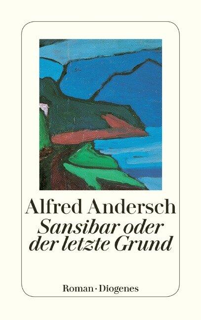 Sansibar oder der letzte Grund - Alfred Andersch