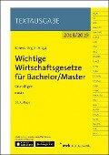 Wichtige Wirtschaftsgesetze für Bachelor/Master, Band 1 -