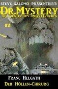 Dr. Mystery #11: Der Höllen-Chirurg - Franc Helgath
