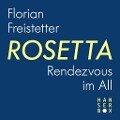 Rosetta - Rendezvous im All - Florian Freistetter