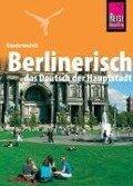 Kauderwelsch Sprachführer Berlinerisch - das Deutsch der Hauptstadt -