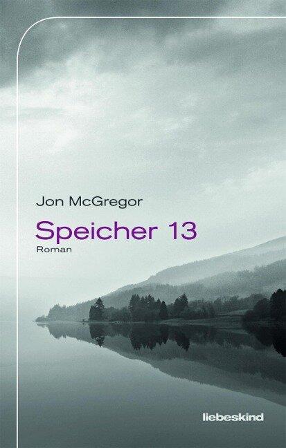 Speicher 13 - Jon McGregor