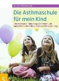 Die Asthmaschule für mein Kind - Stefan Schwarz