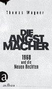 Die Angstmacher - Thomas Wagner