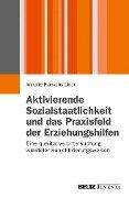 Aktivierende Sozialstaatlichkeit und das Praxisfeld der Erziehungshilfen - Annette Plankensteiner