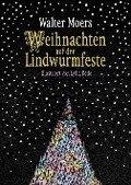 Weihnachten auf der Lindwurmfeste - Walter Moers