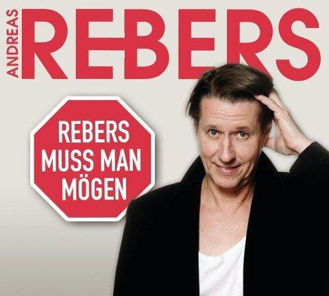 Rebers muss man mögen - Eine Abrechnung - Andreas Rebers