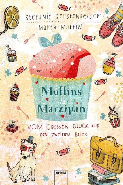 Muffins und Marzipan. Vom großen Glück auf den zweiten Blick - Marta Martin, Stefanie Gerstenberger