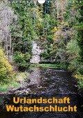 Urlandschaft Wutachschlucht (Wandkalender 2017 DIN A4 hoch) - Simone Hug