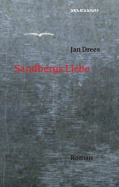 Sandbergs Liebe - Jan Drees