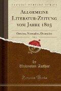 Allgemeine Literatur-Zeitung vom Jahre 1803, Vol. 4 - Unknown Author