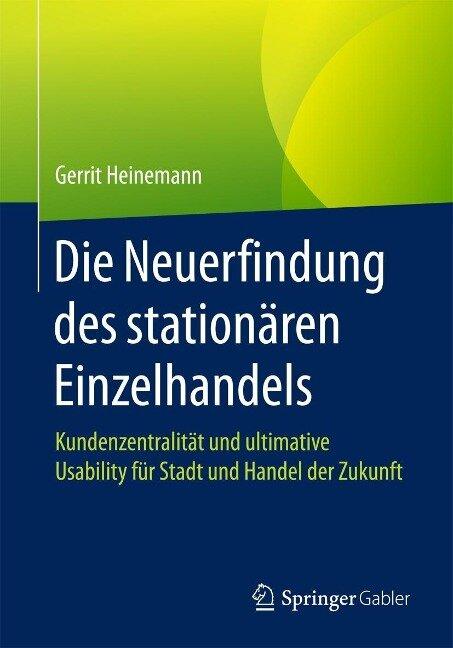 Die Neuerfindung des stationären Einzelhandels - Gerrit Heinemann
